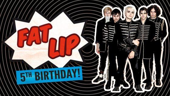 Fat Lip 5th Birthday: MCR special – 29.11.19